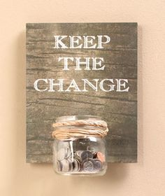 Laundry Room Wall Hangings; Keep the change wooden sign and recycled canning jar; upcycle, recycle, salvage, diy, repurpose!  For ideas and goods shop at Estate ReSale  ReDesign, Bonita Springs, FL