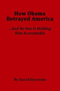 How Obama Betrayed America | FrontPage Magazine