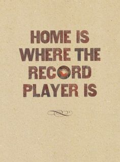 home is where the record player is :)