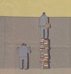 Books give you a better perspective.