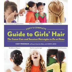 Guide to Girls' Hair by Cozy Friedman