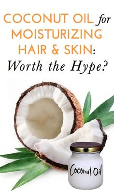 Great info on coconut oil as a skin and hair moisturizer--it's been getting a lot of hype lately!