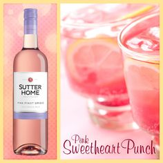 This Sutter Home wine cocktail couldn't be sweeter. Pink Sweetheart Punch for all your sweeties!