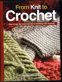 From Knit to Crochet  #book on knitting and crochet  patterns  #@ Af 12/1/13