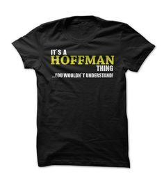 If Your`e a HOFFMAN, You Understand...Everyone else has no idea:) $19