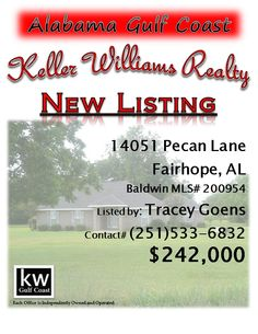 14051 Pecan Lane, Fairhope, AL...MLS# 200954...$242,000...Country living but not too far out. This 4/3 sits on a corner 1.25 acre lot. Pecan Trees are on the lot also. Large open kitchen. Natural light come in through the windows. Plenty of room on your lot to have a pool, workshop and more. The lot directly behind the house listed for sale. It is an option if someone wanted to have over 3 acres total with the other lot and the lot the house sits on. Contact Tracey Wilson Goens at 251-533-6832.