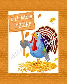 """Eat More Pizza"" Free Thanksgiving Printable! at ALittleClaireification.com #printables #Thanksgiving #Crafts #Free"