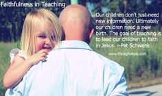 How to be faithful as a parent in teaching your children.