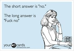 I use the long answer WAY more often than the short one.