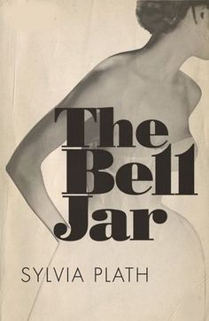 The Bell Jar.