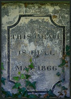 """This Grave is Full"" May 1866, St Mary's Churchyard,  Bath, England"
