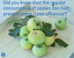 Did you Know that the regular consumption of apples can help prevent some types of cancer? #Quotes #GEHealthcare