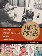 Goldstein, Nancy. Jackie Ormes: The First African American Woman Cartoonist