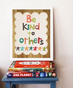 Take a look at this 'Be Kind to Others' Print by Children Inspire Design on #zulily today!