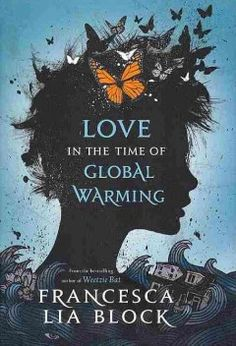Love in the Time of Global Warming by Francesca Lia Block - After a devastating earthquake destroys the West Coast, causing seventeen-year-old Penelope to lose her home, her parents, and her ten-year-old brother, she navigates a dark world, holding hope and love in her hands and refusing to be defeated.