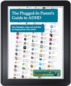 Great ebook for learning to use technology with kids diagnosed with ADHD.