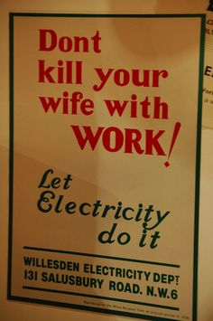 old sexist ads - don't kill your wife with work! Let electricity do it!