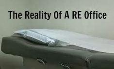 The Reality Of A RE Office