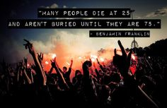 awesome #quote from Benjamin Franklin - please make sure that this doesn't apply to you - there is still time :)