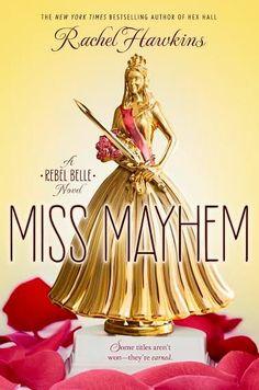 #CoverReveal Miss Mayhem (Rebel Belle, #2) by Rachel Hawkins
