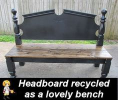 Recycle an Old Headboard into a Lovely Bench -  http://thegardeningcook.com/diy-headboard-bench/