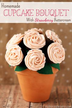 Homemade Cupcake Bouquet With Strawberry Buttercream Frosting {Recipe & Craft} - A Million Moments