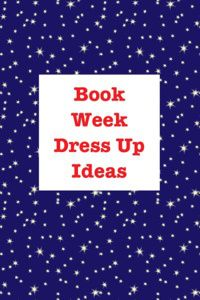 Book Week - Dress up ideas for teachers and students