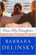 Not My Daughter, by Barbara Delinsky