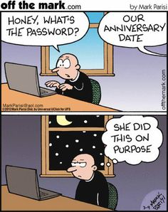 So true!  Doug couldn't come up with my birthday date when the pharmacist asked him for it recently!