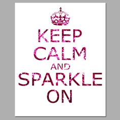 Keep Calm and Sparkle On  TessylaPrints on Etsy