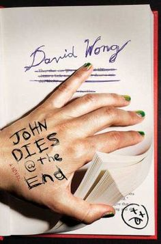 John Dies at the End by David Wong. Movie release date January 25, 2013.