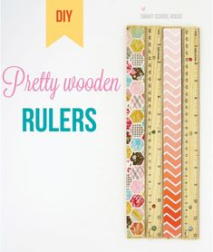 Pretty Wooden Rulers that 20 minutes to make. An easy teacher gift that can be made by a student!
