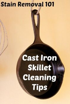 Use everyday and natural items to clean your cast iron skillets (and don't remove the seasoning!) {on Stain Removal 101}