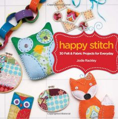 """Book Review and giveaway Happy Stitch by Jodie Rackley """"international""""  http://felting.craftgossip.com/giveaway/book-review-and-giveaway-happy-stitch-by-jodie-rackley-international/"""