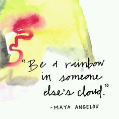 thoughts, activ director, maya angelou, retirement, rainbows, activity director ideas, quot, people, live