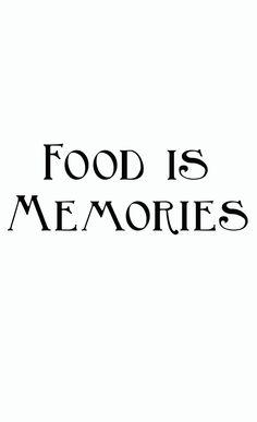 Food is Memories
