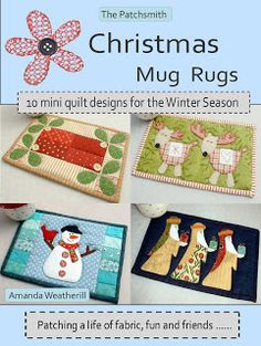 Christmas Mug Rugs ~ The Patchsmith..this lady designs the cutest mug rug patterns and they are reasonably priced too...such fun designs.