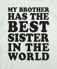 Best Brother Ever Quot...