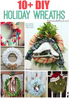 Want a new holiday wreath this season? Here are 10+ DIY holiday wreath deas that will leave you inspired! via RainonaTinRoof.com