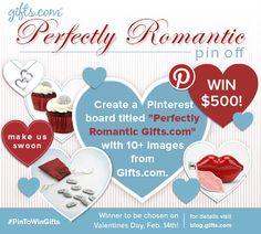 Gifts.com Valentine's Day Pin Off 2013. Win 500 dollars for creating the most Perfectly Romantic Pinterest Board! http://blog.gifts.com/giveaways/win-500-perfectly-romantic-pinterest-contest#