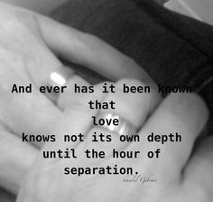 Khalil Gibran @Lisa Phillips-Barton Davey #love And to think, I had the book in my hands the entire time. It was like being given the answer before understanding the question.