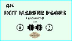 FREE, Printable Dot Marker Pages - A HUGE collection from A to Z