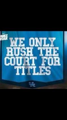 We only rush the court for titles. TRUE STORY!