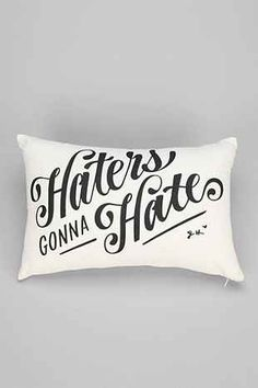 Jessica Hische Haters Gonna Hate Pillow - Urban Outfitters