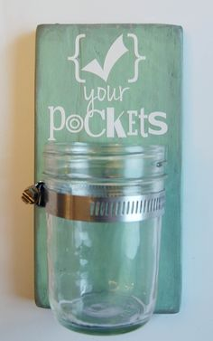 Check Your Pockets Mini Laundry Room Sign- cute for all that pocket change, rocks, legos...small starwars characters :) Pocket, Room Decor, Cute Ideas, Room Ideas, Laundry Rooms, House, Mason Jars, Diy, Rooms Decor