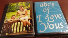 ABC's of I Love Yous... I used a small photo album, colored cardstock, and wrote on unlined index cards.