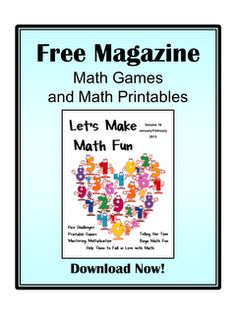 Free Math Magazine from Fun Games 4 Learning - lots of games and lots of printables! Enjoy!