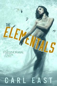 The Elementals by Carl East, http://www.amazon.com/dp/B00IXX8DPA/ref=cm_sw_r_pi_dp_eYlltb1J6X4MN