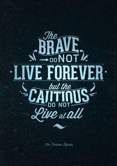 The brave...