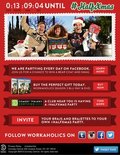 "Comedy Central email promoting the ""Half Xmas"" episode of Workaholics. Countdown clock showed the time remaining until the episode. Using real-time geo-targeting, the third banner down displayed only if a viewing party was scheduled near the email recipient. #emailmarketing"